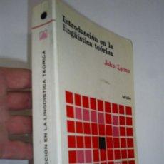 Libros: INTRODUCCIÓN EN LA LINGÜÍSTICA TEÓRICA JOHN LYONS TEIDE 1981 RM44123. Lote 20532803