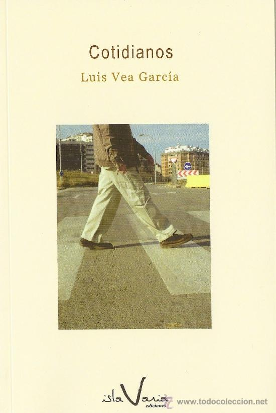 COTIDIANOS DE LUIS VEA GARCÍA (ISLA VARIA) (Libros sin clasificar)