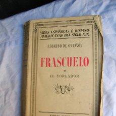 Libros: VIDAS ESPAÑOLAS E HISPANOAMERICANAS DEL SIGLO 19. EDUARDO DE OTAÑÓN. FRASCUELO O EL TOREADOR.. Lote 20720721