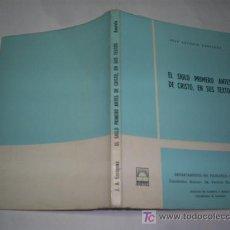Libros: EL SIGLO PRIMERO ANTES DE CRISTO, EN SUS TEXTOS JOSÉ ANTONIO ENRÍQUEZ 1973 RM46319. Lote 21049842