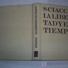 Libros: LA LIBERTAD Y EL TIEMPO MICHELE FEDERICO SCIACCA LUIS MIRACLE 1967 AB42245B. Lote 21143118