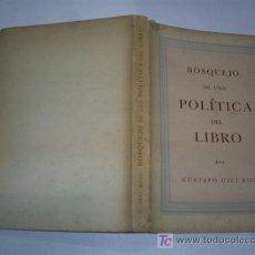 Libros: BOSQUEJO DE UNA POLÍTICA DEL LIBRO GUSTAVO GILI ROIG AB42240B. Lote 21143179
