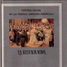 Libros: LIBRO - HISTORIA SOCIAL DE LS FUERZAS ARMADAS ESPAÑOLAS - LA RESTAURACION - ALHAMBRA - 1986. Lote 25636060