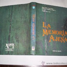 Libros: LA MEMORIA AJENA JUAN SOTO GUTIÉRREZ ERNESTO SÁNCHEZ POMBO XUNTA GALICIA 1993 RM40835. Lote 23934641
