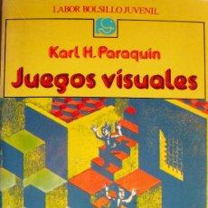 Libros: KARL H. PARAQUÍN / JUEGOS VISUALES. Lote 23279267