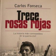 Libros: CARLOS FONSECA / TRECE ROSAS ROJAS . Lote 22975007