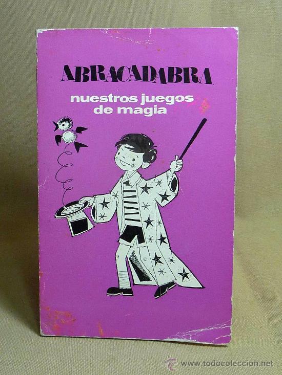 LIBRO DE MAGIA, ABRACADABRA, NUESTROS JUEGOS DE MAGIA, EDITORIAL VILAMALA (Libros sin clasificar)