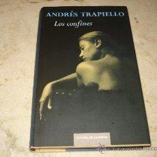 Libros: ANDRES TRAPIELLO - LOS CONFINES - CIRCULO DE LECTORES 2009. Lote 23711564