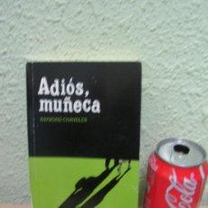 Libros: + ADIOS MUÑECA, RAYMOND CHANDLER. Lote 24363863