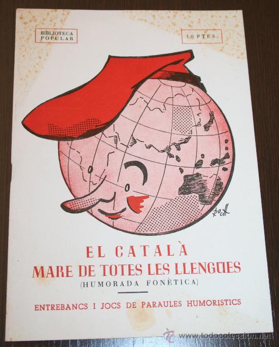 EL CATALÀ MARE DE TOTES LES LLENGÜES (HUMORADA FONÈTICA) - BIBLIOTECA POPULAR - ED. MILLA 1958 (Libros sin clasificar)