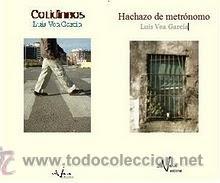 HACHAZO DE METRÓNOMO + COTIDIANOS DE LUIS VEA GARCIA (ISLA VARIA) (Libros sin clasificar)