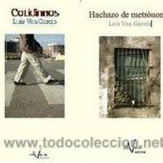 Libros: HACHAZO DE METRÓNOMO + COTIDIANOS DE LUIS VEA GARCIA (ISLA VARIA). Lote 27804565