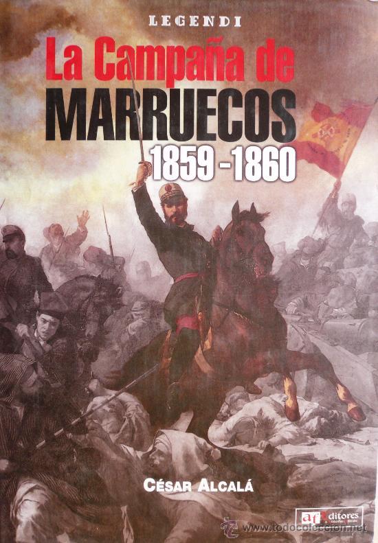 CESAR ALCALÁ / LA CAMPAÑA DE MARRUECOS 1859-1860 (REF:2255-X) (Libros sin clasificar)