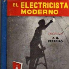 Libros: EL ELECTRICISTA MODERNO - PROFESOR A.Q. FERREIRO - AMELLER EDITOR - 1958. Lote 28893376