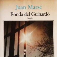 Libros: JUAN MARSÉ / RONDA DEL GUINARDÓ (D-762). Lote 28947740