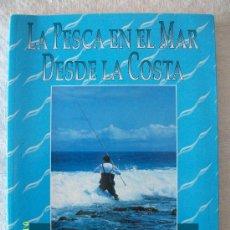 Libros: LA PESCA EN EL MAR DESDE LA COSTA. Lote 206942575