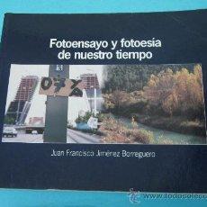 Libros: FOTOENSAYO Y FOTOPOESÍA DE NUESTRO TIEMPO. JUAN FRANCISCO JIMÉNEZ BORREGUERO. Lote 29312668