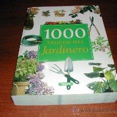 Libros: 1000 TRUCOS DEL JARDINERO (JARDINERÍA, BOTÁNICA) 350 PÁG. ED. SERVILIBRO, ILUSTRADO. REFª (JC). Lote 29987284