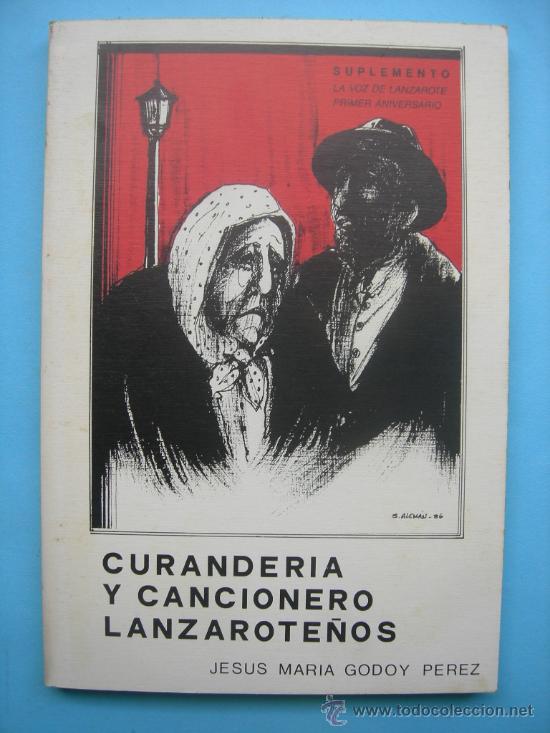 CURANDERÍA Y CANCIONERO LANZAROTEÑOS - JESÚS MARÍA GODOY PÉREZ (Libros sin clasificar)