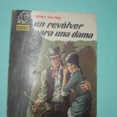 Libros: LIBRO. UN REVÓLVER PARA UNA DAMA. STAN BURKE. CON ANUNCIO VETERANO DE OSBORNE. BISONTE. BRUGUERA. Lote 30072533