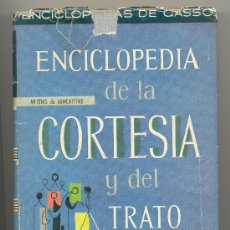 Libros: ENCICLOPEDIA DE LA CORTESÍA Y DEL TRATO SOCIAL-A. DE ARMENTERAS-PRÓLOGO:J.MªPEMÁN.1962. ENVÍO:2,50€*. Lote 30078594