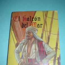 Libros: LIBRO. EL HALCÓN DEL MAR. RAFAEL SABATINI. EDITORIAL MOLINO. JULIO 1946. MANUEL VALLVE. Lote 30239355