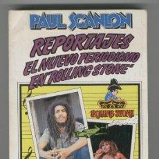 Libros: REPORTAJES. EL NUEVO PERIODISMO EN 'ROLLING STONE' -PAUL SCANLON- ED. ANAGRAMA, 1979.. Lote 30604178
