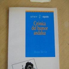 Libros: MANUEL BARRIOS, CRONICAS DEL HUMOR ANDALUZ, ALGAIDA EDITORES 1990. 1º ED.. Lote 31557409