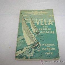 Libros: LIBRO VELA,MANUAL DEL PATRÓN DE YATE. Lote 31688372
