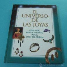 Libros: EL UNIVERSO DE LAS JOYAS. DIAMANTES, PIEDRAS PRECIOSAS, PERLAS, JOYAS CON HISTORIA. Lote 226999344