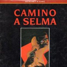 Libros: CAMINO A SELMA, BERTHET, CO Y CO, EDICIONES B, PRÓLOGO MARC COOPER, VIÑETAS, 62 PÁGS, 24X32CM. Lote 32236423