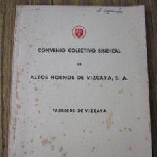 Libros: CONVENIO COLECTIVO SINDICAL DE ALTOS HORNOS DE VIZCAYA S.A. .. FABRICA DE VIZCAYA 1961. Lote 32376333