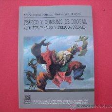 Libros: ANTONIO ROMERAL MORALEDA Y MANUEL GARCIA BLAZQUEZ.-TRAFICO Y CONSUMO DE DROGAS.. Lote 32376722