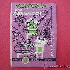 Libros: JOSE Mª IGOA.- LA MAQUINARIA EN LA CONSTRUCCION.. Lote 32384540