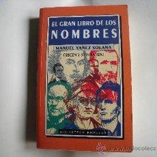 Libros: MANUEL YAÑEZ SOLANA.- EL GRAN LIBRO DE LOS NOMBRES.. Lote 32384879