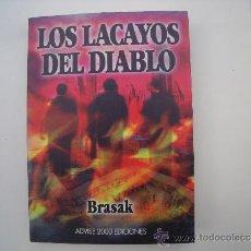 Libros: BRASAK.- LOS LACAYOS DEL DIABLO.. Lote 32384935