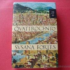 Libros: SUSANA FORTES.- QUATTROCENTO.. Lote 32396097