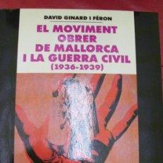 Bücher - El moviment obrer de Mallorca i la Guerra Civil (1936-1939) - 32163458