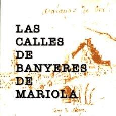 Libros: FRANCISCO JAVIER MIRA CALATAYUD: LAS CALLES DE BANYERES DE MARIOLA.. Lote 32491297