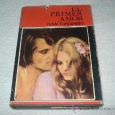 Libros: EL PRIMER AMOR DE IVAN TURGENIEV. Lote 32596353