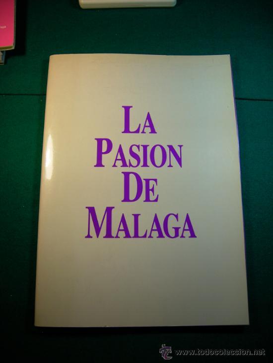 SEMANA SANTA DE MALAGA LA PASION DE MALAGA AÑO 1988 (Libros sin clasificar)