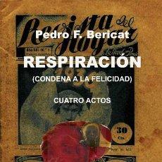 Libros: RESPIRACIÓN . CONDENA A LA FELICIDAD (CUATRO ACTOS), DE PEDRO F. BERICAT. (STI EDICIONES, 2012). Lote 32726530