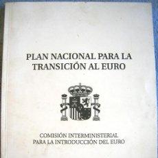Libros: PLAN NACIONAL PARA LA INTRODUCCION AL EURO. ESPAÑA, PLAN DE TRANSICION AL EURO, MADRID, DICBRE 1997.. Lote 32776710