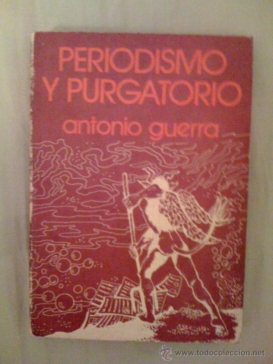 PERIODISMO Y PURGATORIO, DE ANTONIO GUERRA. EDICIONES 29, 1974. (Libros sin clasificar)
