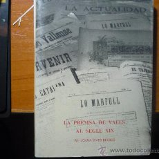 Libros: LA PREMSA DE VALLS AL SEGLE XIX DE JOANA VIVES BRESCO AÑO 1987. Lote 33024164