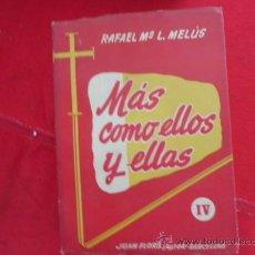 Libros: LIBRO MAS COMO ELLOS Y ELLAS IV RAFAEL MARIA L. MELUS 1958 L-1656. Lote 33225136