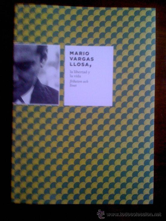 MARIO VARGAS LLOSA, LA LIBERTAD Y LA VIDA, DE ALONSO CUETO. INSTITUTO CERVANTES, 2010 (Libros sin clasificar)