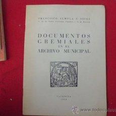 Libros: LIBRO DOCUMENTOS GREMIALES EN EL ARCHIVO MUNICIPAL FRANCISCO ALMELA 1958 L-1741. Lote 33289558