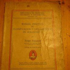 Libros: MANUAL PRÁCTICO DE CLASIFICACIÓN Y CATALOGACIÓN DE BIBLIOTECAS AGUAYO, J.. Lote 33559548