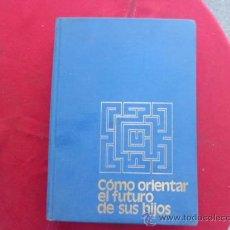 Libros: LIBRO EL FUTURO DE TUS HIJOS E. BAYO 1976 ED DANAE L-2064. Lote 33716591